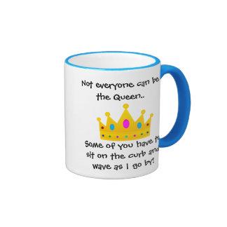 No cada una puede ser la taza de café de la reina