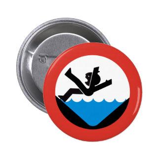 No caiga en la muestra del agua, Alemania Pin