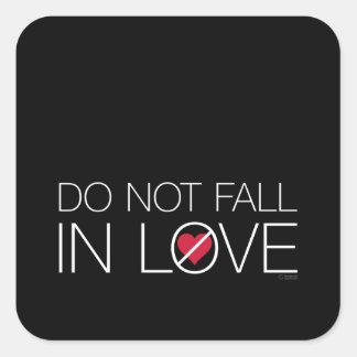 No caiga en pegatinas del amor pegatina cuadrada