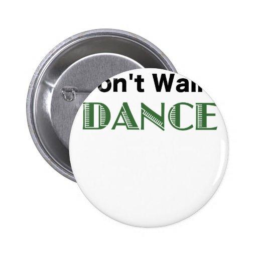 No camina la danza pin redondo 5 cm