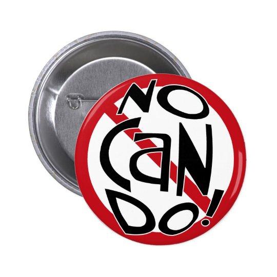 NO CAN DO! BUTTON