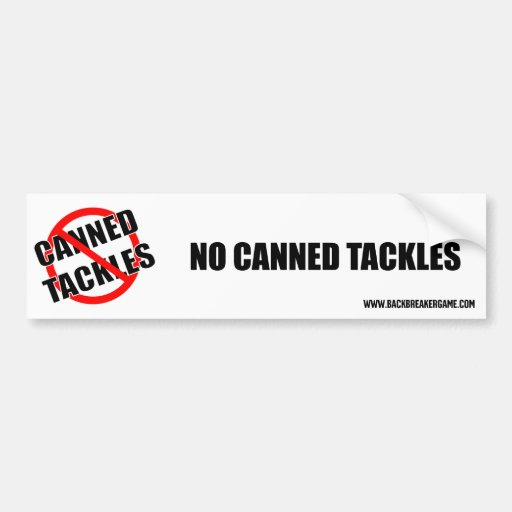 No Canned Tackles Bumper Sticker