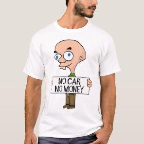 No car, no money funny white t-shirt