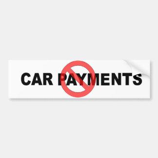 No Car Payments Bumper Sticker