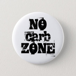 NO carb ZONE Badge Pinback Button