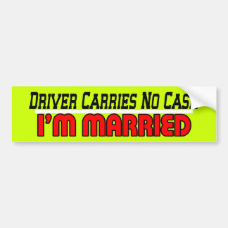 No Cash I'm Married Bumper Sticker