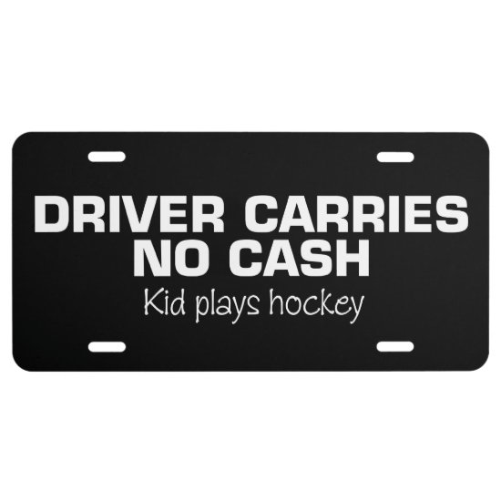 No Cash (Kid Plays Hockey) License Plate