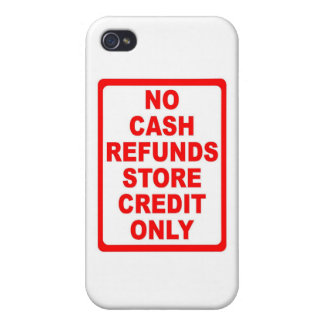 No Cash Refunds Store Credit Sign iPhone 4/4S Cases