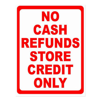 No Cash Refunds Store Credit Sign Postcard