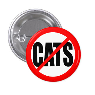 """NO CATS"" PINBACK BUTTON"
