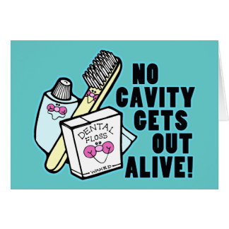 No Cavity Gets Out Alive Card