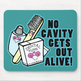 No Cavity Gets Out Alive Mouse Pad