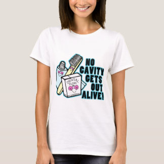 No Cavity Gets Out Alive T-Shirt