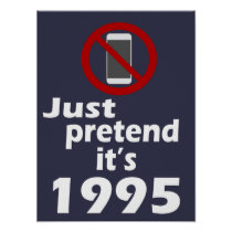 No Cell Phone Pretend It's 1995 Classroom Poster
