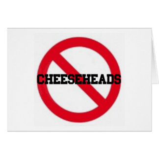 No Cheeseheads note card