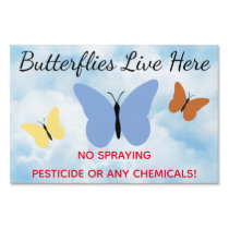 No Chemicals Butterflies Live Here Sign