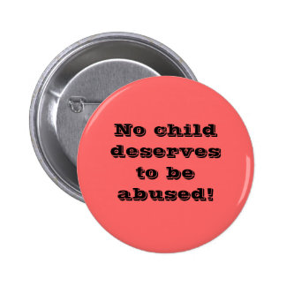 No child deserves to be abused! button
