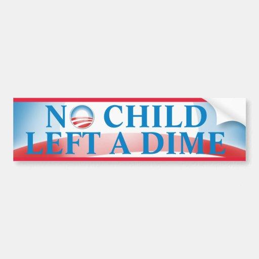 No Child Left A Dime Bumper Stickers