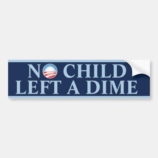 No Child Left A Dime Car Bumper Sticker