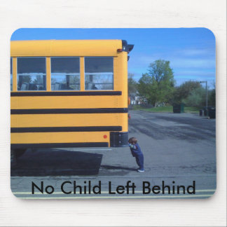 No Child Left Behind Mousepad