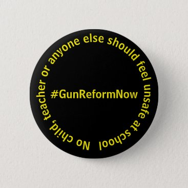 Lawyer Themed No Child,Teacher Should Feel Unsafe #GunReformNow Button