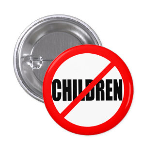 """""""NO CHILDREN"""" PINBACK BUTTON"""