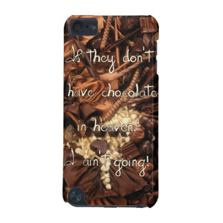No Chocolate in Heaven  iPod Touch 5G Case