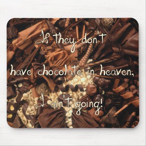 No Chocolate in Heaven Mousepad