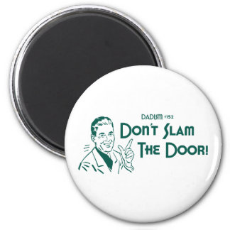 ¡No cierre de golpe la puerta! (Dadism #152) Imán Redondo 5 Cm