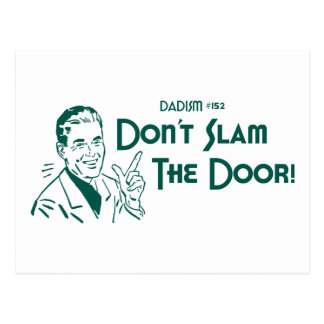 ¡No cierre de golpe la puerta! (Dadism #152) Postal
