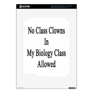 No Class Clowns In My Biology Class Allowed iPad 3 Skins