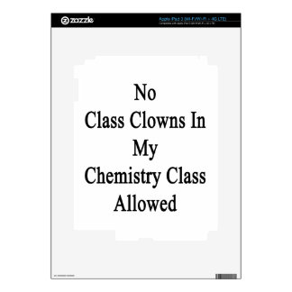 No Class Clowns In My Chemistry Class Allowed iPad 3 Skins