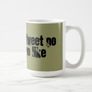 No Click No Tweet No Hashtag No Like Coffee Mug