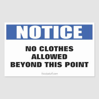 No Clothes Beyond this Point Notice Sign Rectangular Sticker