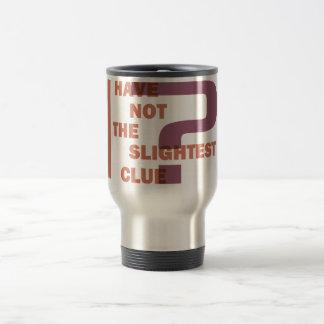 No Clue Mug