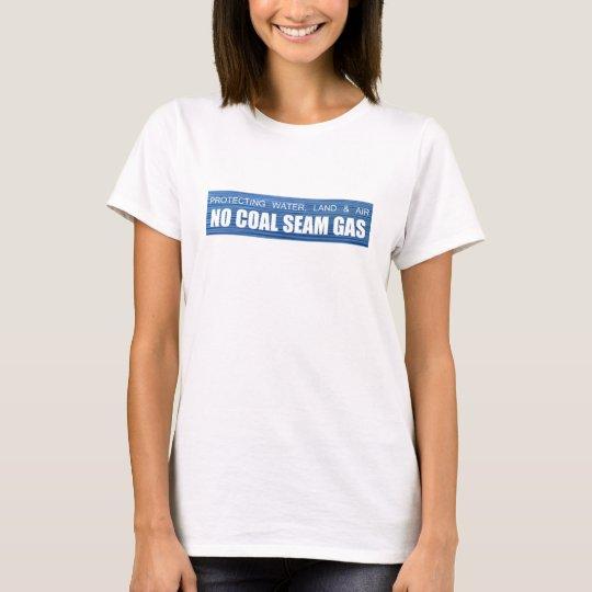 No Coal Seam Gas Slogan T-Shirt