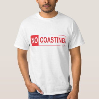 NO COASTING SIGN T-Shirt