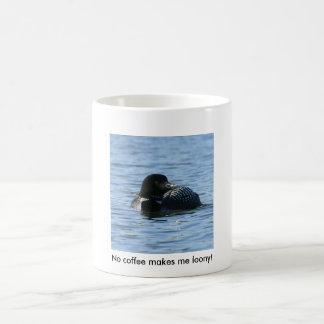 No coffee makes me loony! coffee mug