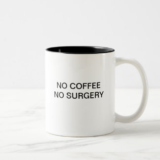 NO COFFEE NO SURGERY Two-Tone COFFEE MUG