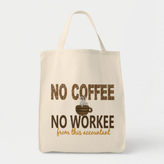 No Coffee No Workee Accountant Grocery Tote Bag