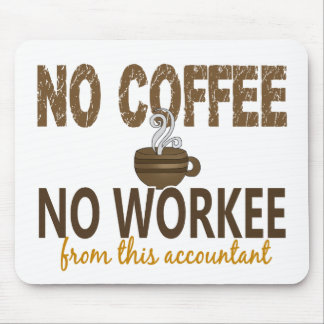 No Coffee No Workee Accountant Mouse Pad