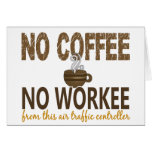 No Coffee No Workee Air Traffic Controller Greeting Card