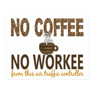 No Coffee No Workee Air Traffic Controller Postcard