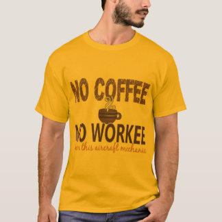 No Coffee No Workee Aircraft Mechanic T-Shirt
