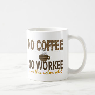 No Coffee No Workee Airline Pilot Classic White Coffee Mug