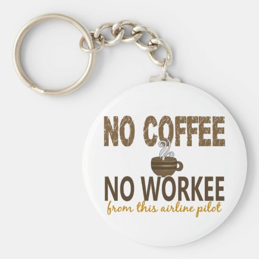 No Coffee No Workee Airline Pilot Basic Round Button Keychain