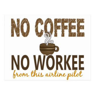 No Coffee No Workee Airline Pilot Postcard