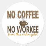 No Coffee No Workee Airline Pilot Classic Round Sticker