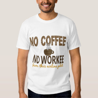 No Coffee No Workee Airline Pilot T-shirt