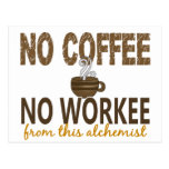 No Coffee No Workee Alchemist Post Card